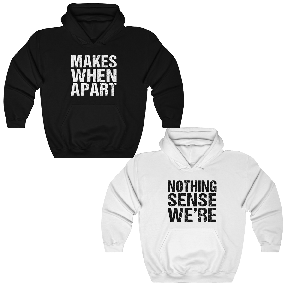 Nothing Make Sense Couples Hoodies