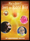 What the Bleep!? Down the Rabbit Hole - 10th Anniversary Edition