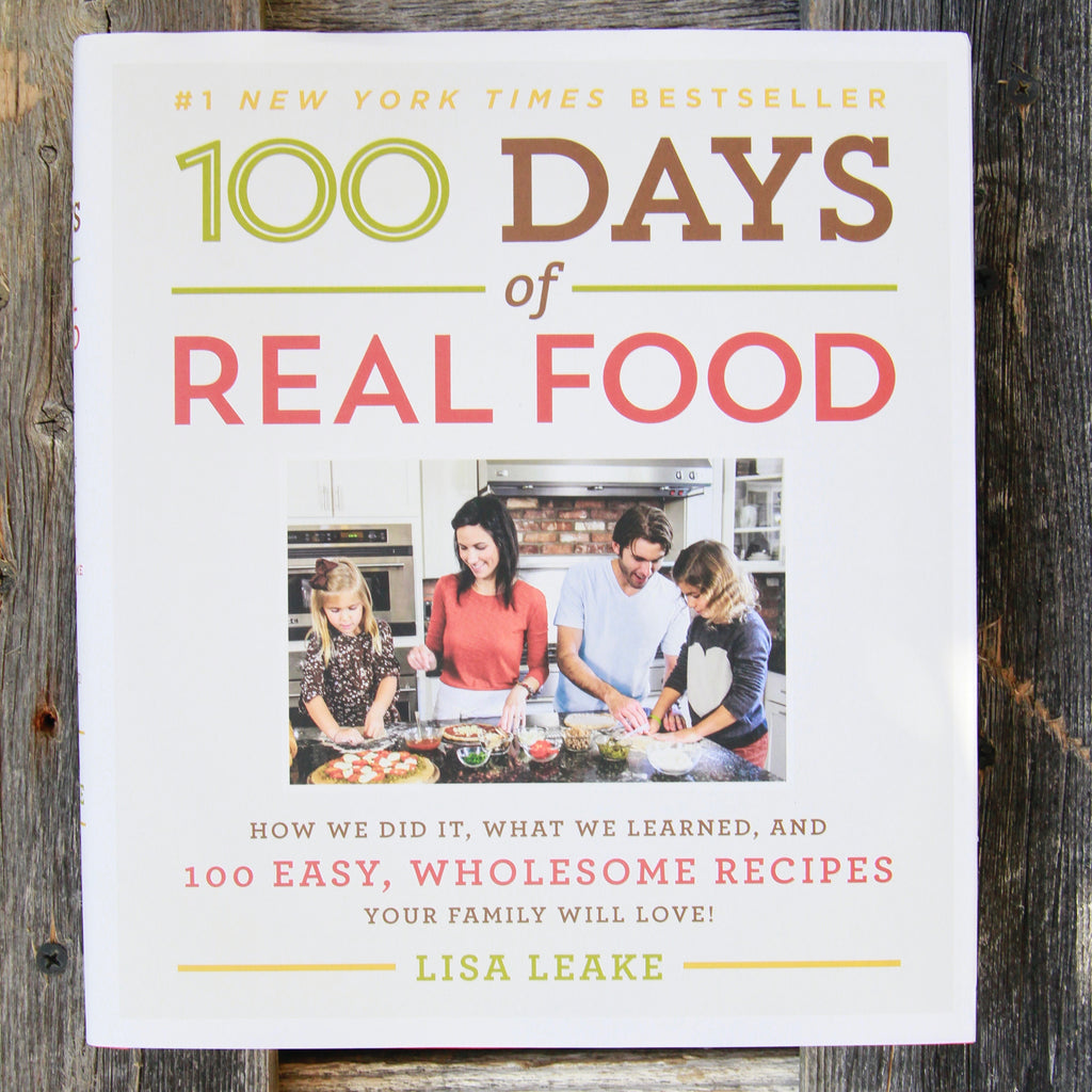 Lisa Leake - 100 Days of Real Food