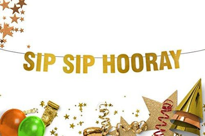 Sip Sip Hooray  office  Retirement Wedding  Parties birthday  Gold Banner