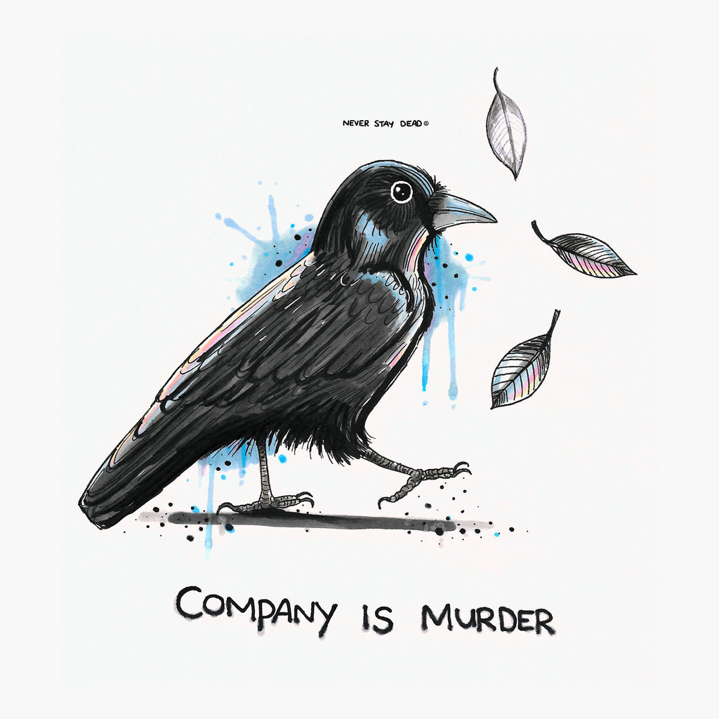 'Company Is Murder' Print
