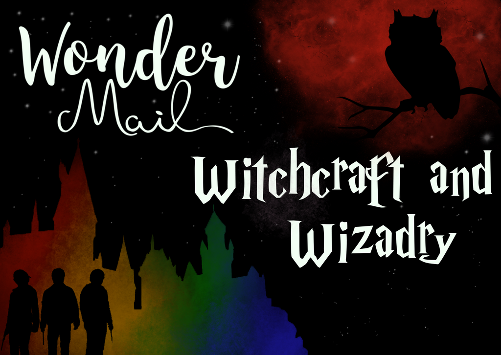 December 2017 'Witchcraft and Wizardry' WonderMail