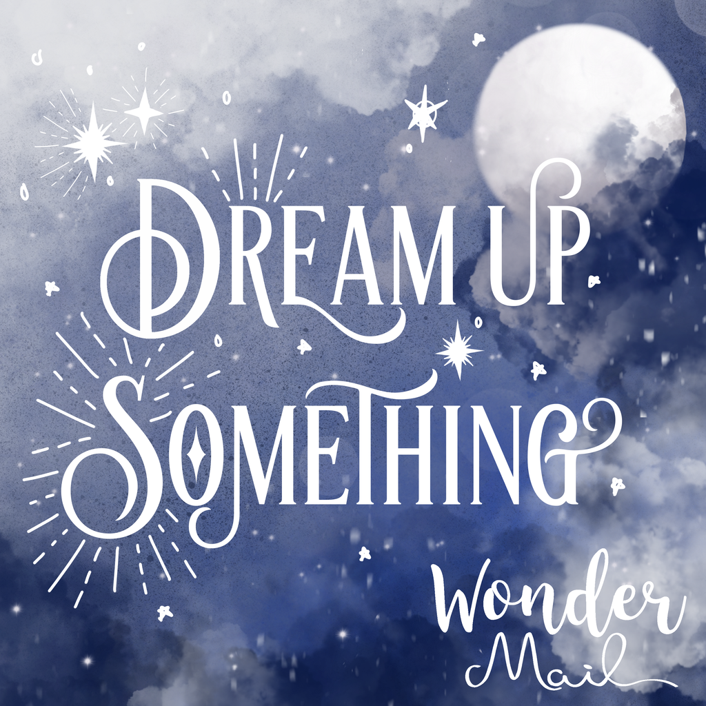 January WonderMail: Dream Up Something
