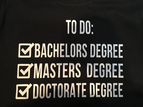 College To Do List Doctorate Degree Women's Graphic T-Shirt - Girls Love Stuff