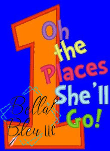 #1 Number One Oh the places she'll go applique embroidery design