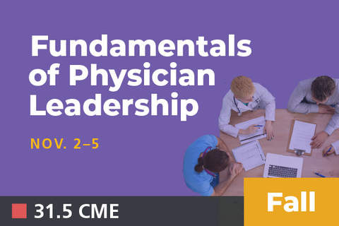 2019 Fall Fundamentals of Physician Leadership: Series