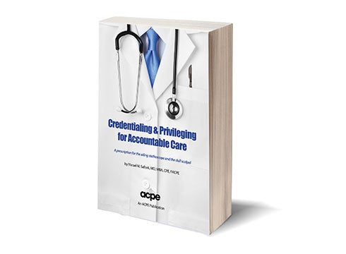 Credentialing & Privileging for Accountable Care