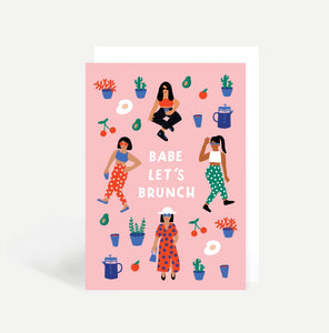 Babe Let's Brunch Greetings Card