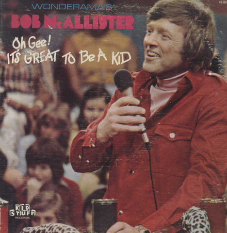Bob McAllister - Oh Gee! It's Great To Be A Kid