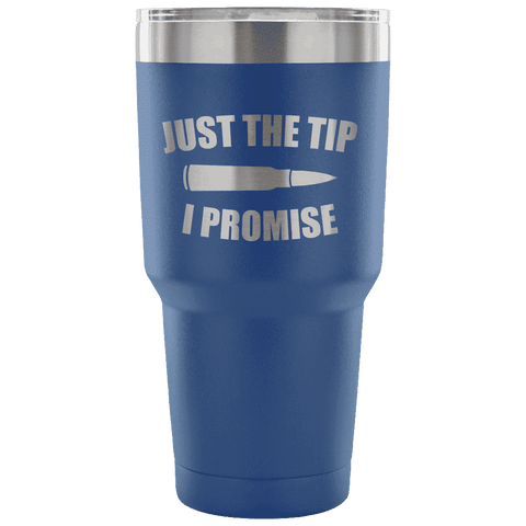 Image of Just the Tip I Promise Tumbler Tumblers teelaunch Blue