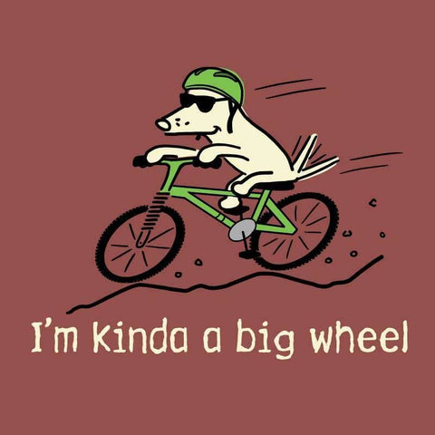 I'm Kinda A Big Wheel - Classic Tee