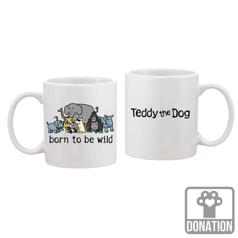 Born To Be Wild - Coffee Mug