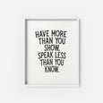 Have more than you show - THE PRINTABLE CONCEPT - Printable art posterDigital Download -