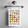 Have Soul, Northern Soul Record White Print