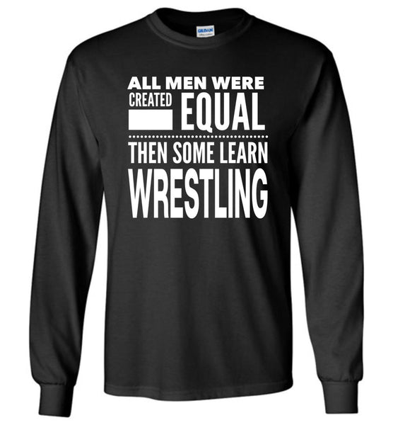 ALL MEN, LEARN WRESTLING Gift For Coach, Team * Long Sleeve T-Shirt - ArtsyMod.com