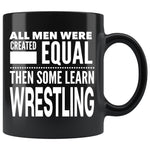 ALL MEN, LEARN WRESTLING Gift For Wrestler Man, Coach * Black Coffee Mug 11oz. - ArtsyMod.com