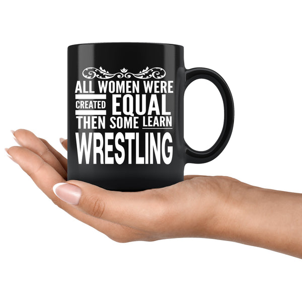 ALL WOMEN, LEARN WRESTLING Gift For Wrestler * Black Coffee Mug 11oz. - ArtsyMod.com