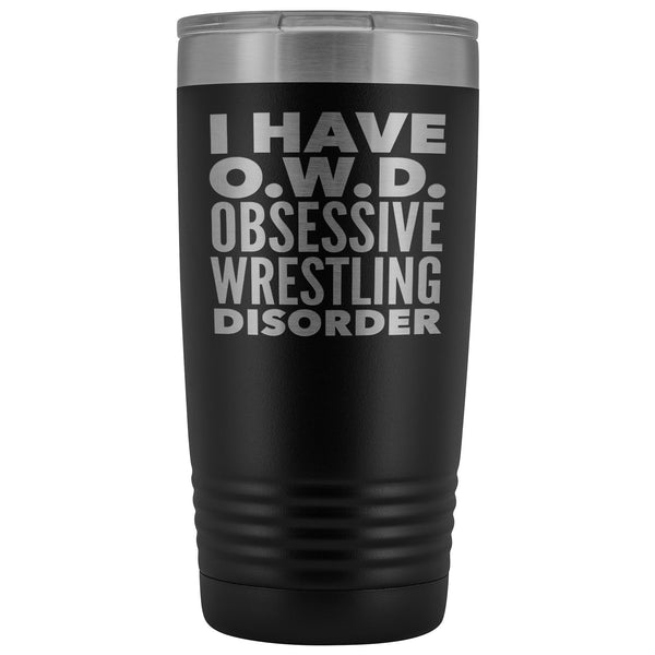 OWD OBSESSIVE WRESTLING DISORDER Funny Gift For High School Team, Coach * Vacuum Tumbler 20 oz. Tumblers Black