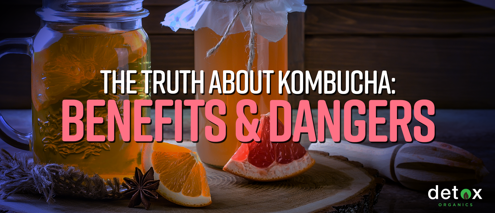 The Truth About Kombucha: Benefits and Dangers