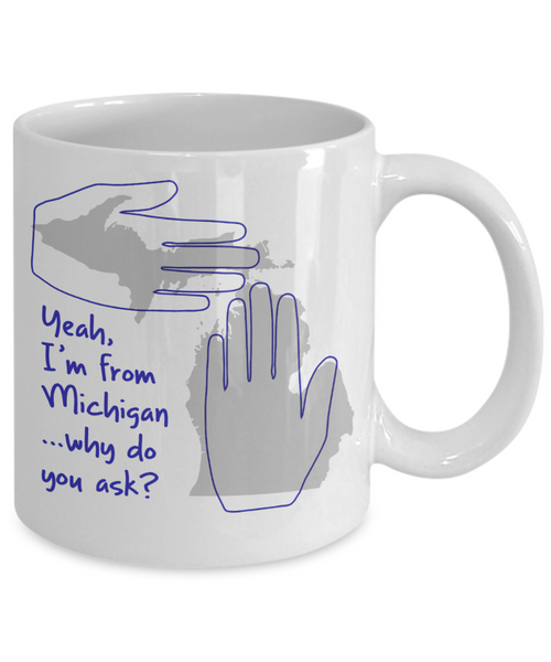 I'm From Michigan Why Do You Ask Mug