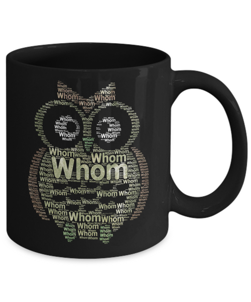 Whom Owl Mug - Grammatically Correct Owl