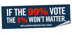 """If the 99% Vote, the 1% Won't Matter"" sticker"