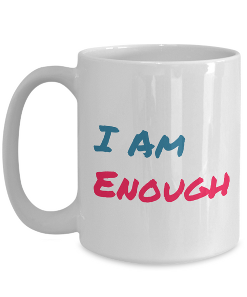 I Am Enough 15 oz Coffee Mug