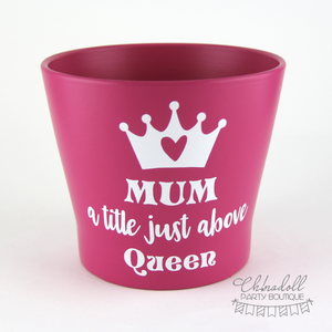 flower pot | large | mum a title just above queen | READY TO SHIP