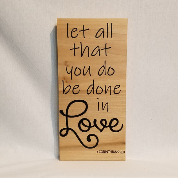 Let all that you do be done in love 1 corinthians 14:16 wood wall art sign christian home decor