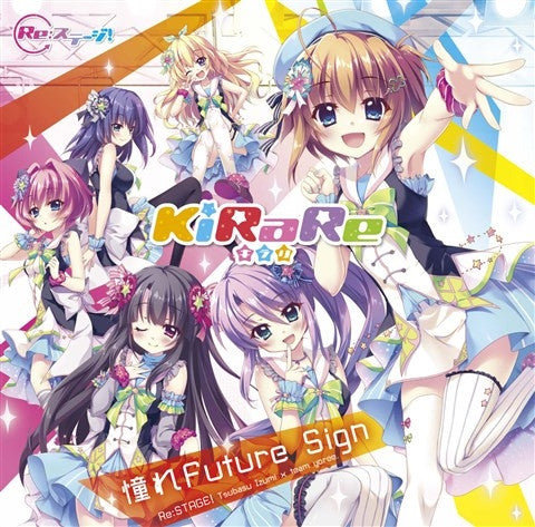(Character Song) Re:Stage! - Akogare Future Sign by KiRaRe [Regular Edition]