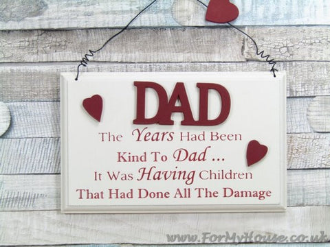 Dad the years had been kind… plaque sign