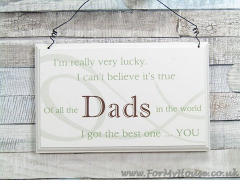 Dad I'm really very lucky… Dads plaque sign