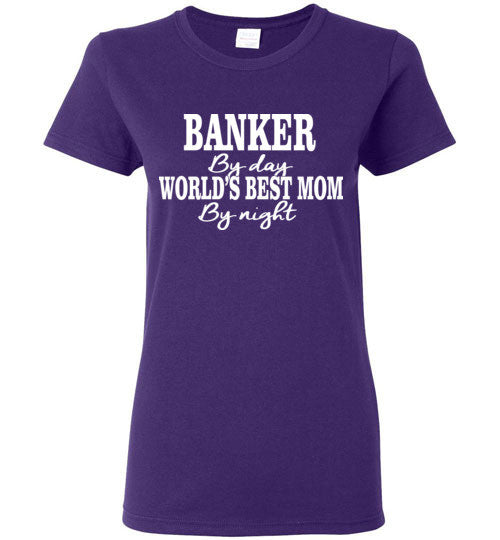 Banker by Day..World's Best Mom by Night.