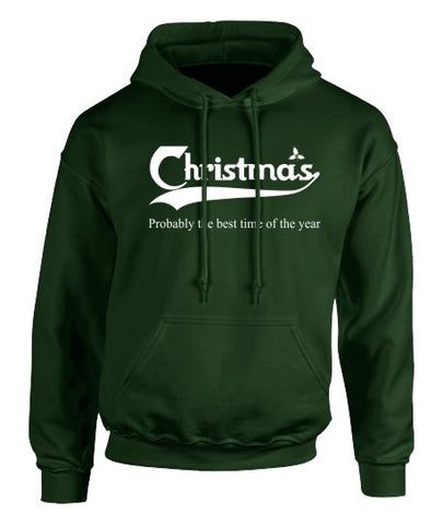 """Christmas. Probably the best time of the year"" Hoodie - Adult"