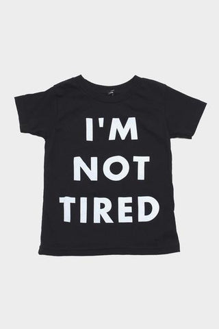 I'm Not Tired Tee kid
