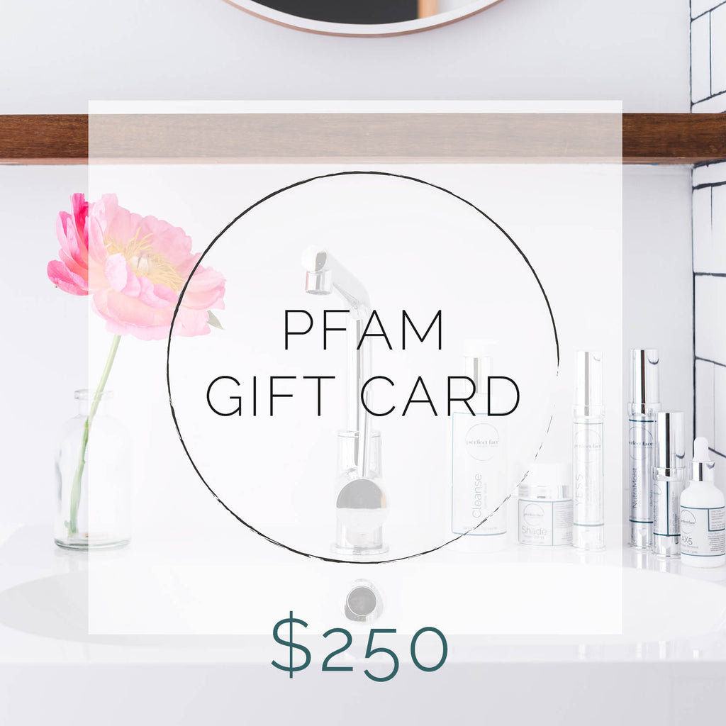 Perfect Face Aesthetic Medicine PFAM Gift Card $250
