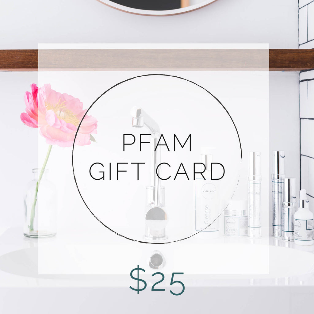 Perfect Face Aesthetic Medicine PFAM Gift Card $25