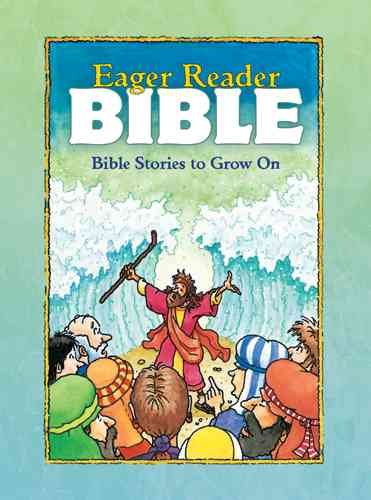 Eager Reader Bible: Bible Stories to Grow On/Includes Free Growth Chart: Eager Reader Bible