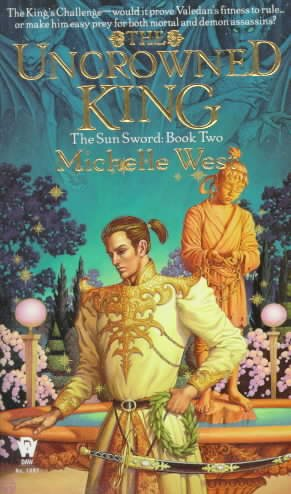 The Uncrowned King (The Sun Sword , No 2)