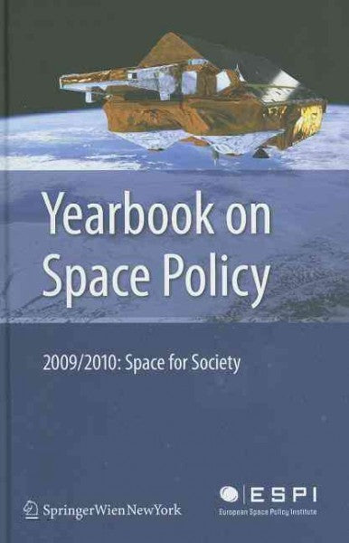 Yearbook on Space Policy 2009/2010: Space for Society: Yearbook on Space Policy 2009/2010