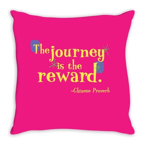 Colorful Fun Throw Pillow -- The journey is the reward.