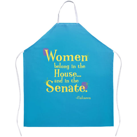 Fun Colorful Apron -- Women belong in the House...and in the Senate.
