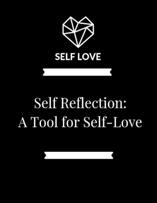 Self Reflection: A Tool for Self-Love
