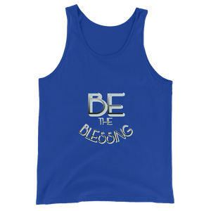 BE the Blessing - Men/Unisex Tanks - Be Ye AWARE Clothing