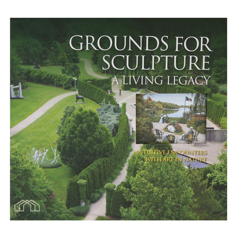 Grounds For Sculpture: A Living Legacy - Hardcover Photo Book