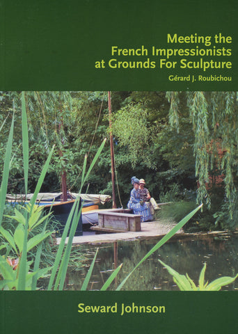 Meeting the French Impressionists at Grounds for Sculpture  - Paperback