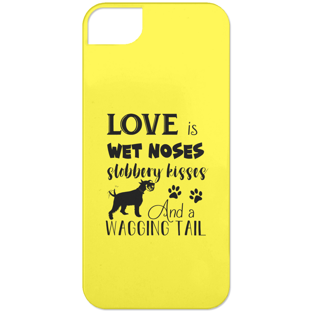 Love Is Wet Noses Slobbery Kisses Schnauzer Phone Cases