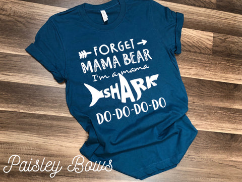 Forget Mama Bear I Am A Mama Shark - Paisley Bows