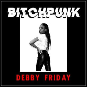 Debby Friday - Bitch Punk (Cassette)