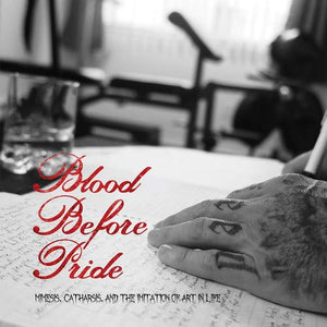 Blood Before Pride - Mimesis, Catharsis, and the Imitation of Art in Life (CD)